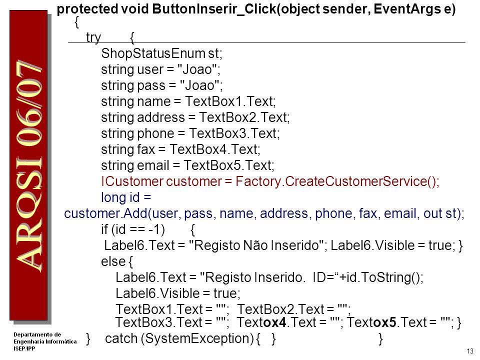 12 Interface associada à Inserção de Cliente Inserir Cliente Name Registo inserido / não inserido Inserir Phone Address Fax Email