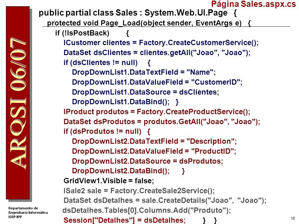 17 public DataSet CreateDetails(string User, string Pass) { OleDbConnection conn = null; DataSet ds; try { // criar objecto de conexão à BD e abrir a