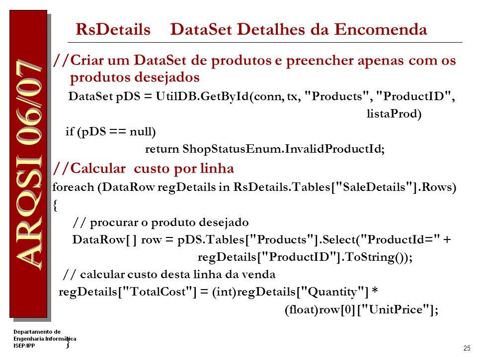 24 Validar Produtos e Quantidade… if (RsDetails.Tables[