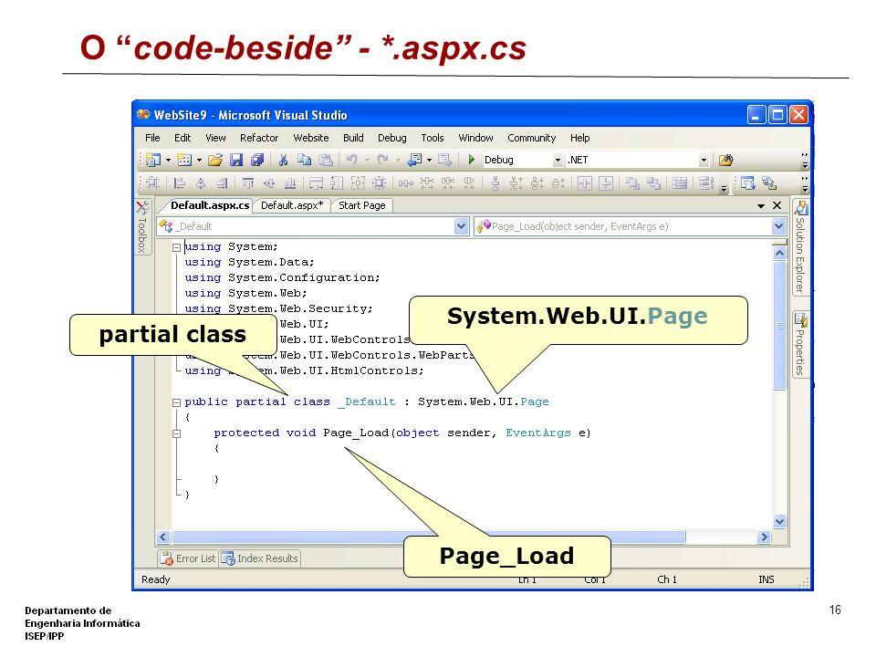15 Directiva @Page Define atributos específicos para o ficheiro aspx utilizados pelo compilador ASP.NET Language – linguagem utilizada CodeFile – Indi