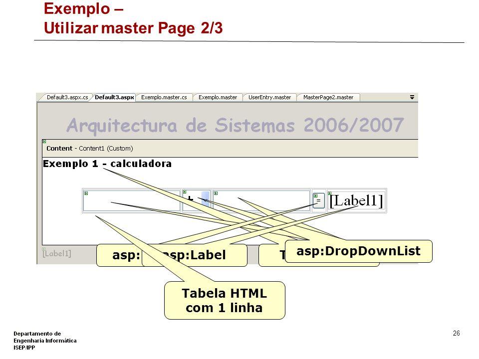 25 Exemplo – Utilizar master Page 1/3