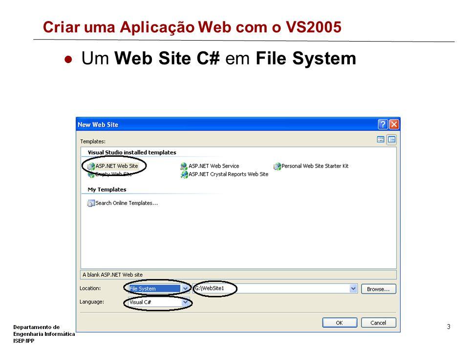 2 Criar uma Aplicação Web com o VS2005 Iniciar o VS2005 Criar Web Site