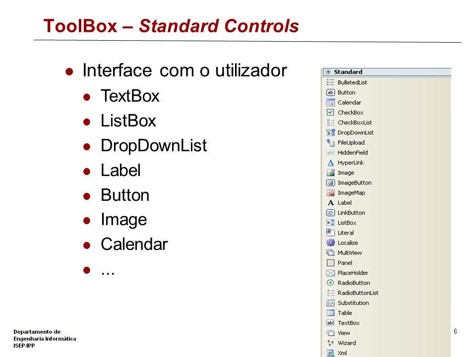 5 A ToolBox HTML Controls Web Server Controls Standard Controls Data Controls Validation Controls Navigation Controls Login Controls WebParts Controls