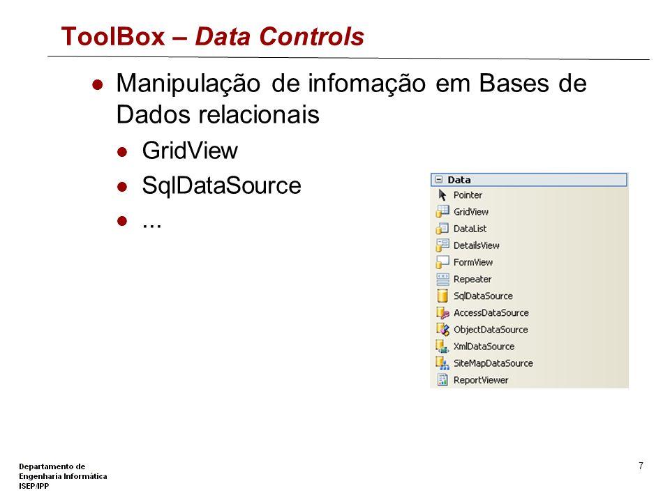 6 ToolBox – Standard Controls Interface com o utilizador TextBox ListBox DropDownList Label Button Image Calendar...