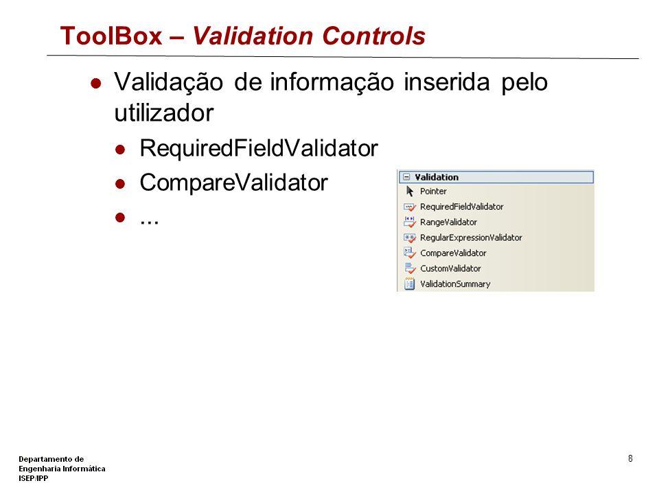 7 ToolBox – Data Controls Manipulação de infomação em Bases de Dados relacionais GridView SqlDataSource...