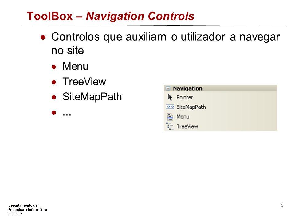 8 ToolBox – Validation Controls Validação de informação inserida pelo utilizador RequiredFieldValidator CompareValidator...