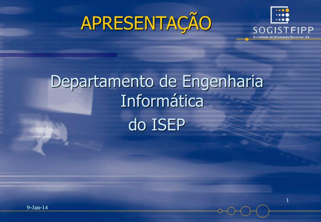 9-Jan-14 1 APRESENTAÇÃO APRESENTAÇÃO Departamento de Engenharia Informática do ISEP