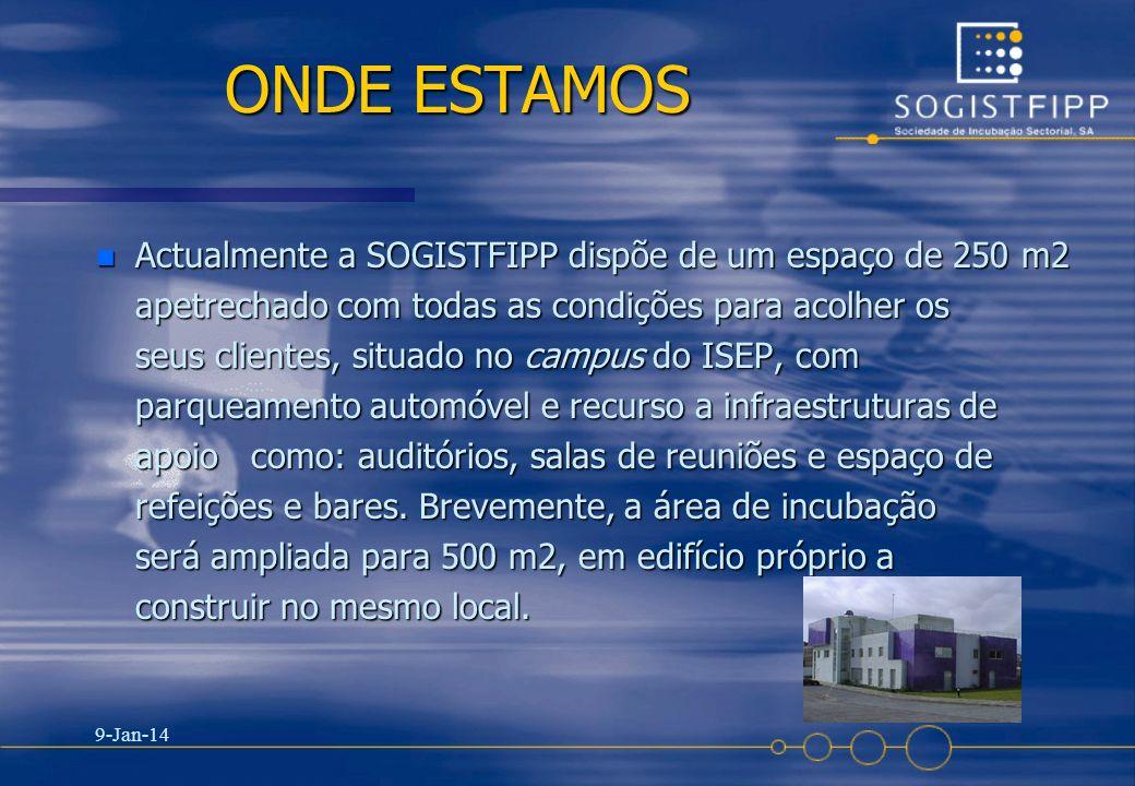 9-Jan-14 14 ONDE ESTAMOS n Actualmente a SOGISTFIPP dispõe de um espaço de 250 m2 apetrechado com todas as condições para acolher os seus clientes, si
