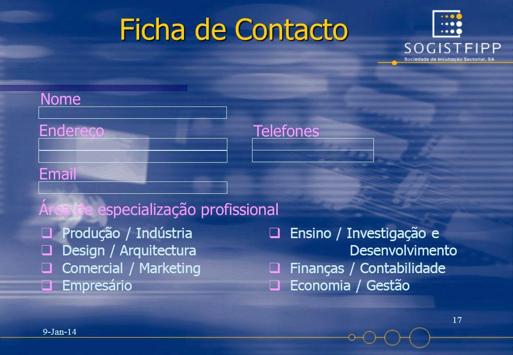 9-Jan-14 17 Ficha de Contacto Nome Endereço Telefones Email Área de especialização profissional Produção / Indústria Design / Arquitectura Comercial /