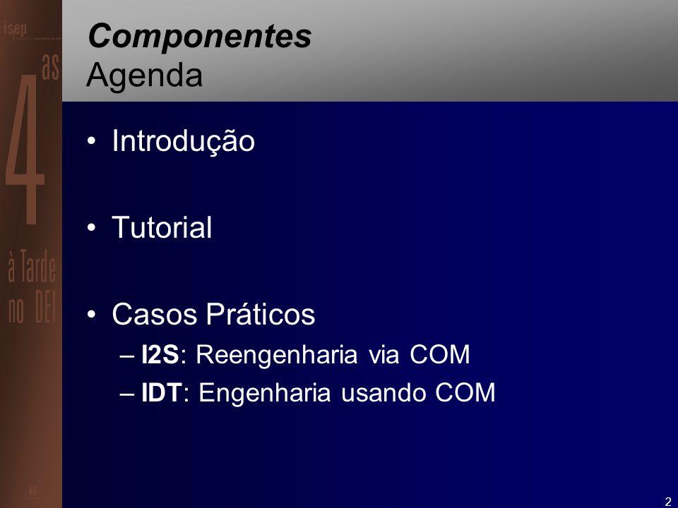 13 COM Introdução Standard binário –Reutilização em grande escala (sem código fonte) –Suporte multi-linguagem Parte integrante do SO Windows DCOM para plataformas não-Windows Auto-activação.