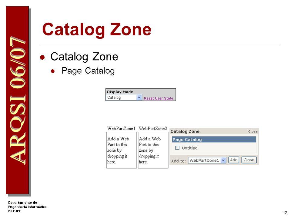 11 Controlos CatalogPart PageCatalogPart Disponibiliza um catálogo com os controlos previamente adicionados à página que utilizador fechou e que podem