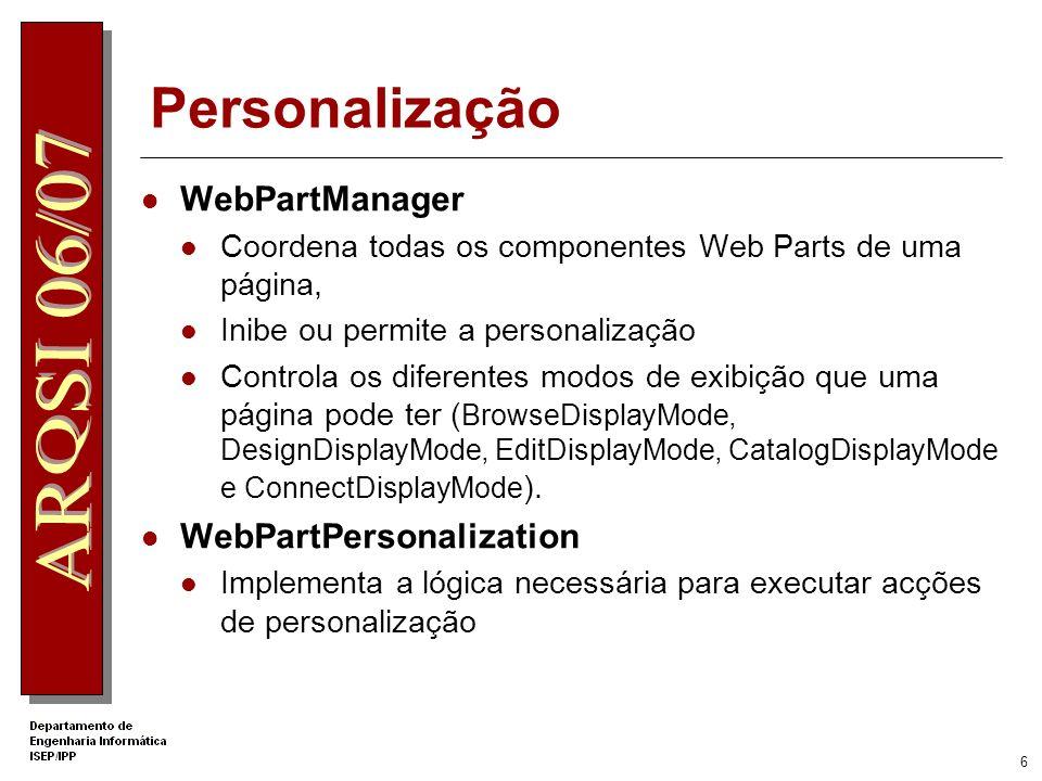 5 Personalização A informação personalizada é armazenada automaticamente numa base de dados Microsoft SQL Server gerada pelo ASP.NET Qualquer controlo