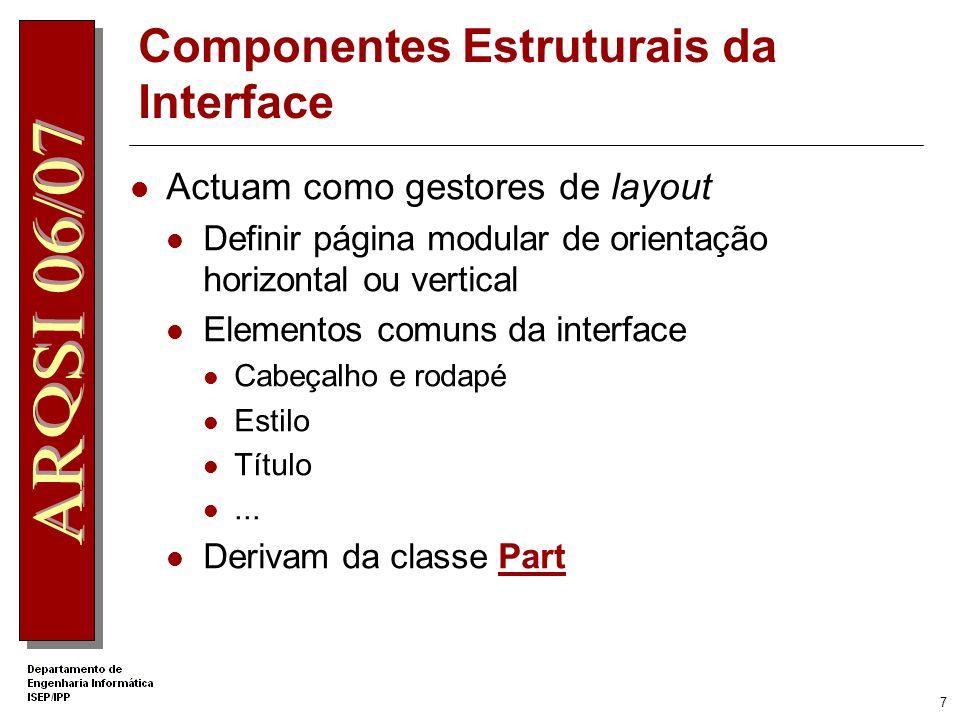 6 Personalização WebPartManager Coordena todas os componentes Web Parts de uma página, Inibe ou permite a personalização Controla os diferentes modos