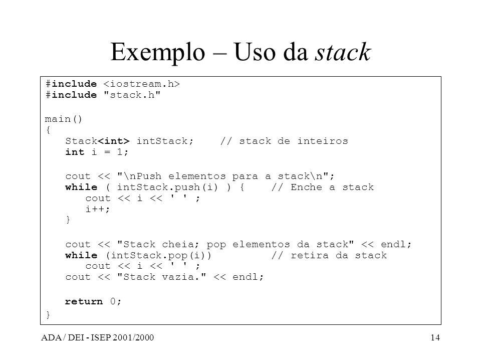 ADA / DEI - ISEP 2001/200014 Exemplo – Uso da stack #include #include