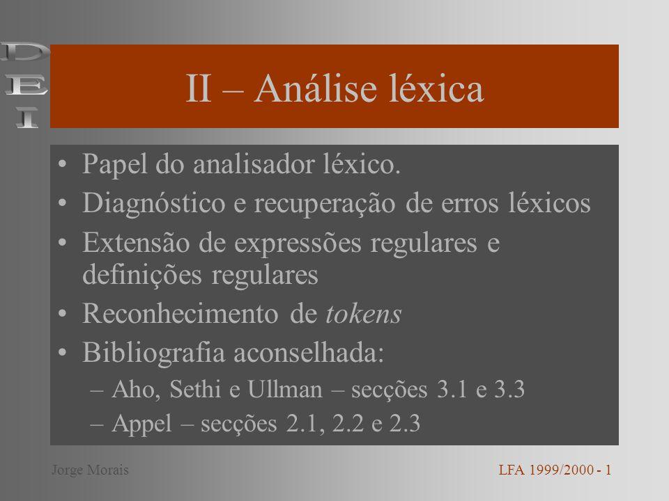 II – Análise léxica Papel do analisador léxico. Diagnóstico e recuperação de erros léxicos Extensão de expressões regulares e definições regulares Rec