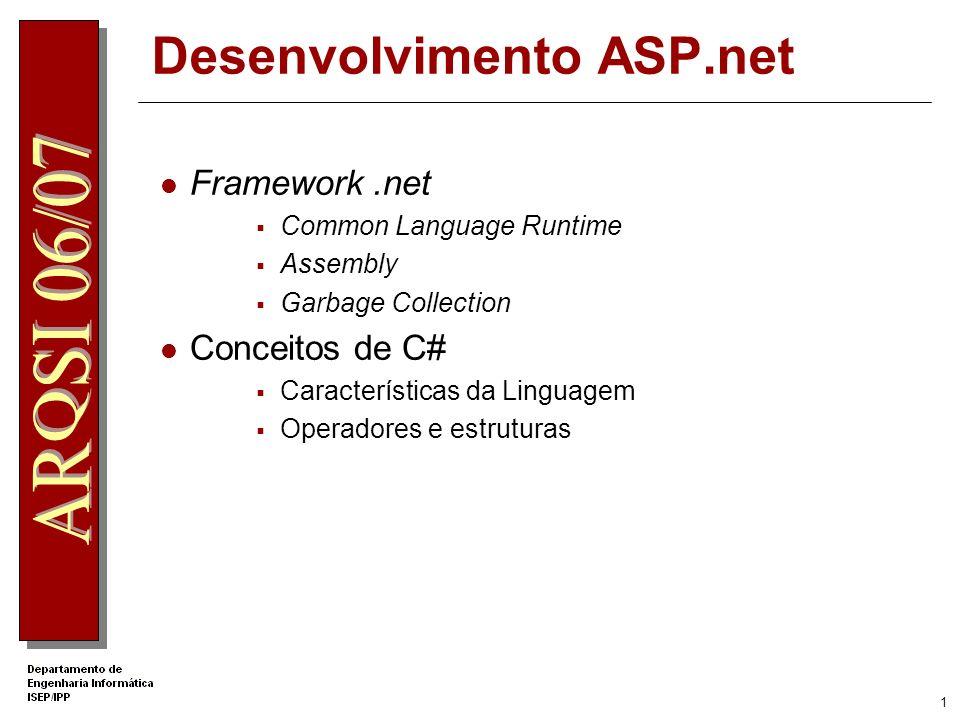 1 Framework.net Common Language Runtime Assembly Garbage Collection Conceitos de C# Características da Linguagem Operadores e estruturas