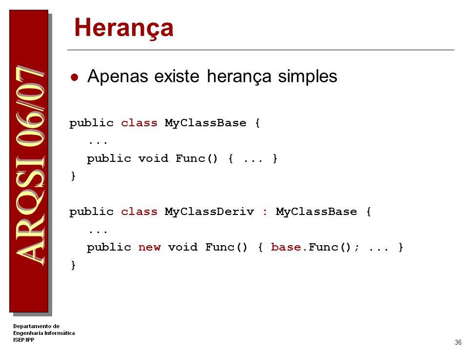 35 C# Classes Modificadores de acesso public – visível para todos protected – visível apenas para as classes derivadas private – visível apenas dentro