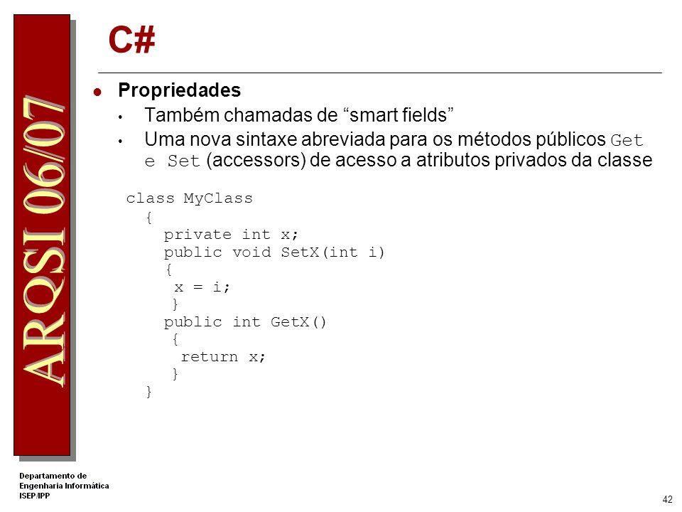 41 C# vs Java Overriding de métodos Um método para poder ser overriding na classe derivada tem de ser declarado com o modificador virtual Na classe de