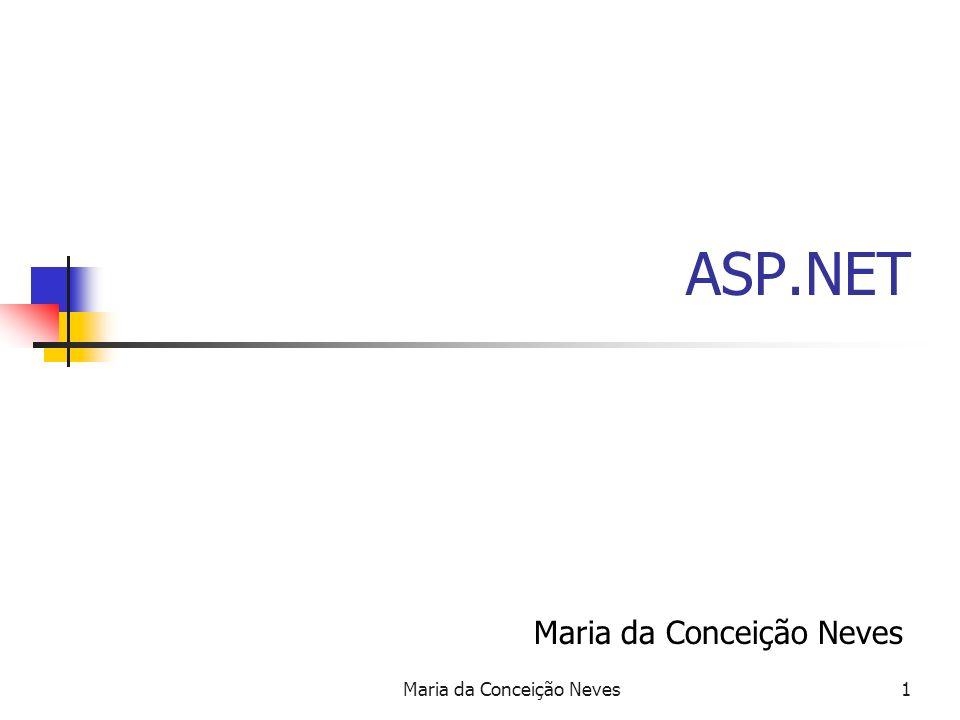 Maria da Conceição Neves1 ASP.NET Maria da Conceição Neves