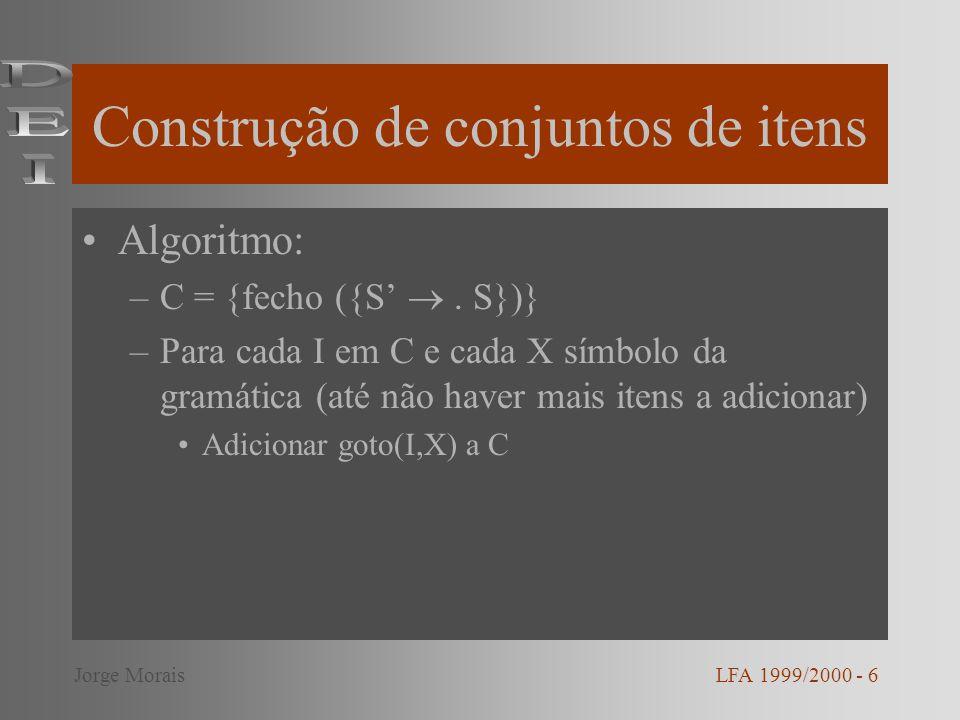 Exemplo E E E + T E T T T * F T F F ( E ) F id LFA 1999/2000 - 7Jorge Morais
