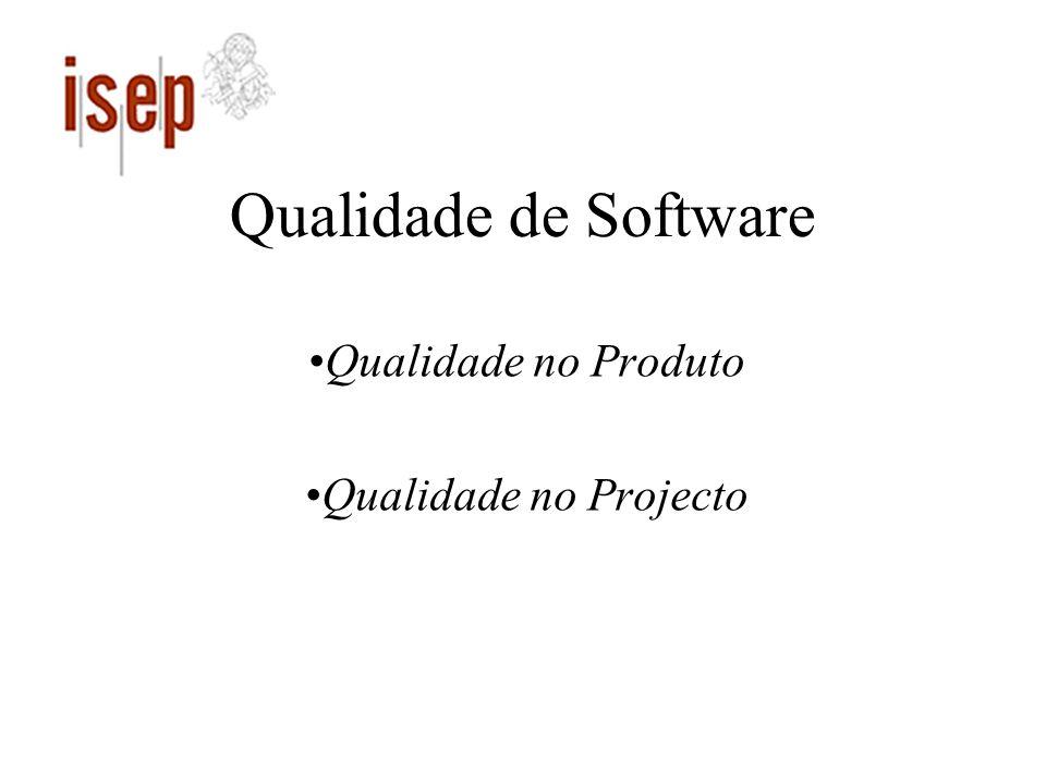 Qualidade de Software Qualidade no Produto Qualidade no Projecto