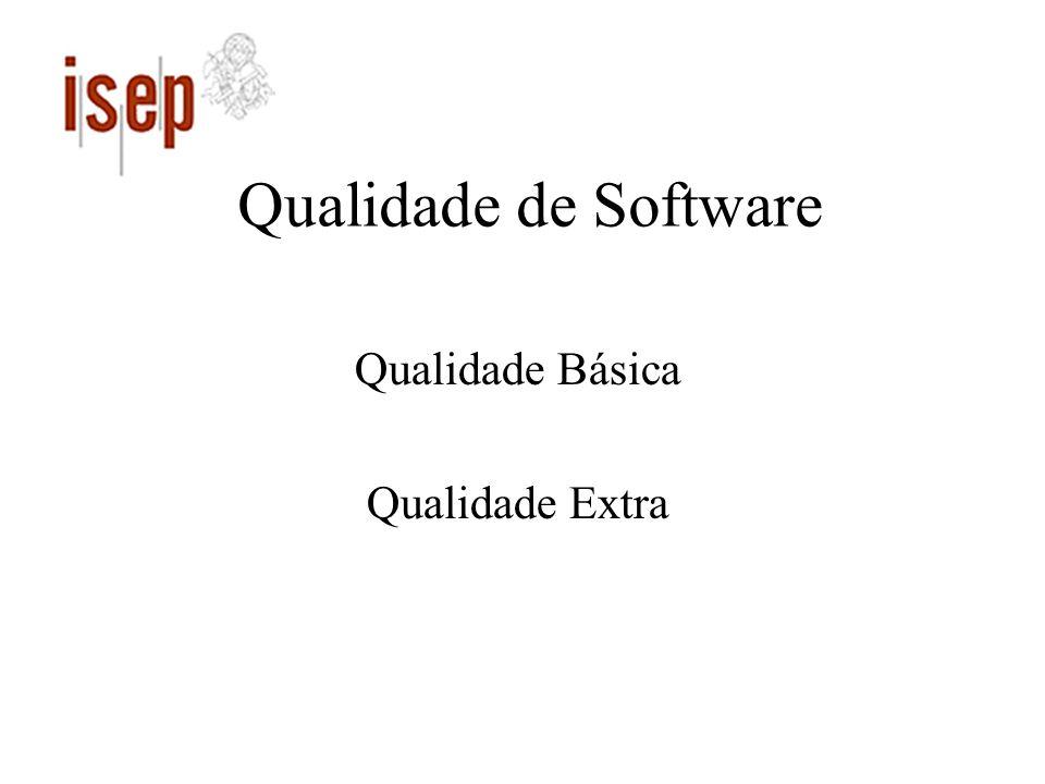 Qualidade de Software Qualidade Básica Qualidade Extra