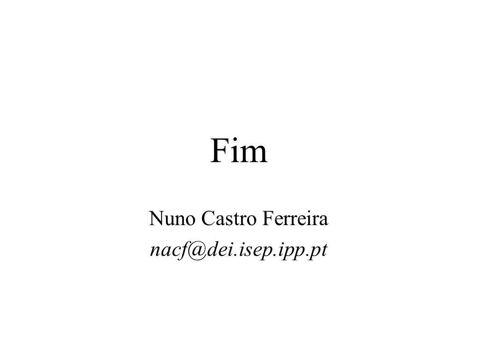 Fim Nuno Castro Ferreira nacf@dei.isep.ipp.pt