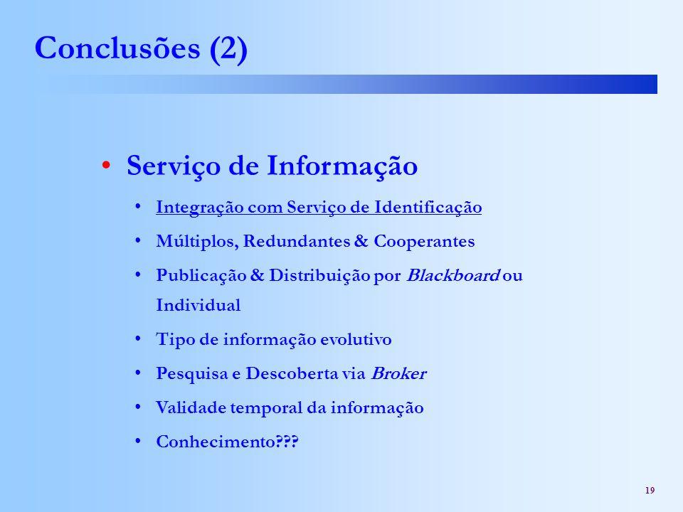 19 Conclusões (2) Serviço de Informação Integração com Serviço de Identificação Múltiplos, Redundantes & Cooperantes Publicação & Distribuição por Bla