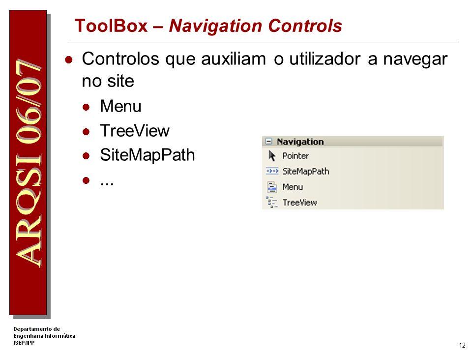 11 ToolBox – Validation Controls Validação de informação inserida pelo utilizador RequiredFieldValidator CompareValidator...