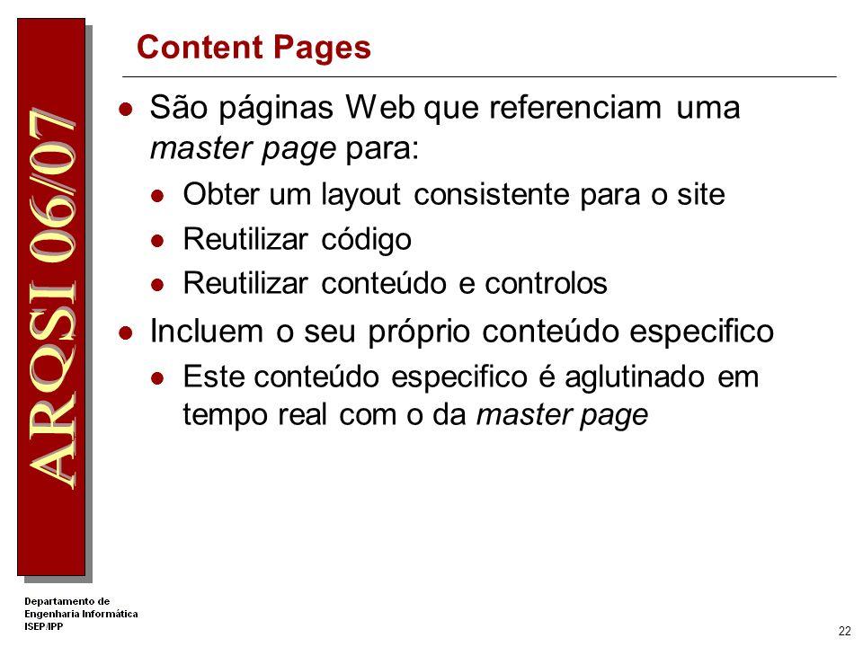 21 Master Pages Têm directiva @Master em vez de @Page asp:contentplaceholder