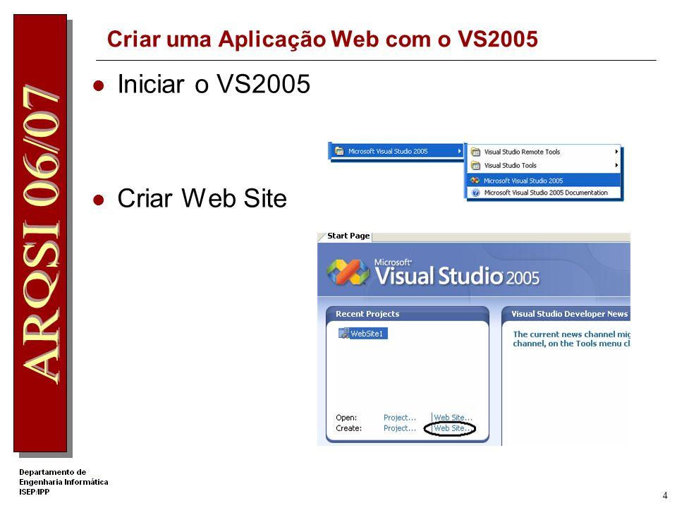 3 Ficheiros de Configuração As várias configurações necessárias para a produção do Web Site estão armazenadas em ficheiros XML machine.config - Configurações gerais para todas as Aplicações no Servidor Web web.config – Configurações específicas da Aplicação Web A conjugação de especificações em ambos os ficheiros permite criar as configurações desejadas A ferramenta Web Site Administration Tool do Visual Studio 2005 pode ser utilizada para editar os ficheiros XML referidos