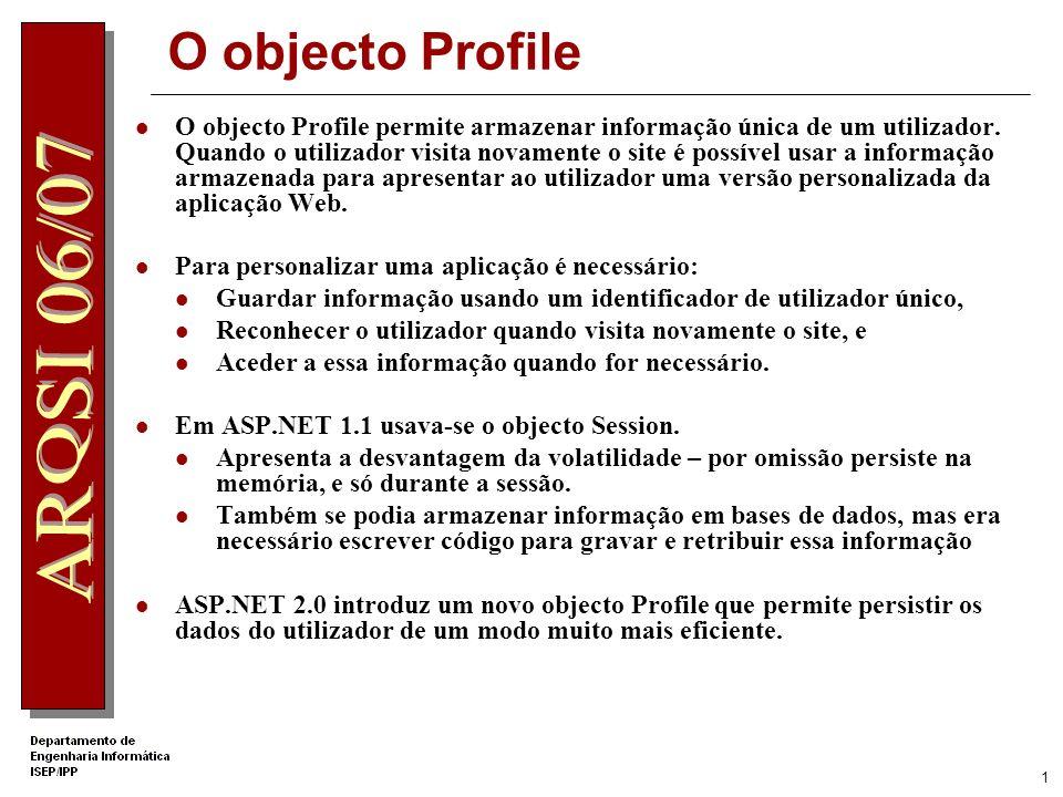 1 O objecto Profile O objecto Profile permite armazenar informação única de um utilizador.