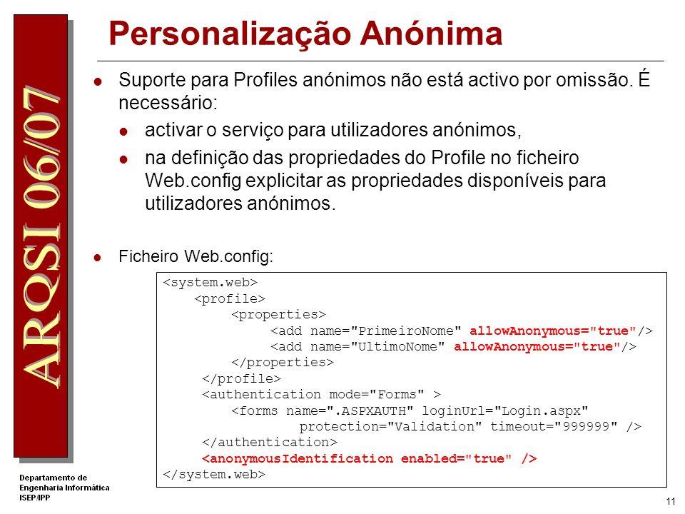 10 Autenticação ASP.NET Forms Conteúdo das tabelas: aspnet_Profile e aspnet_Users