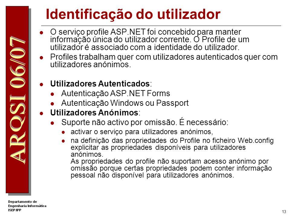 12 Personalização Anónima Conteúdo das tabelas: aspnet_Profile e aspnet_Users