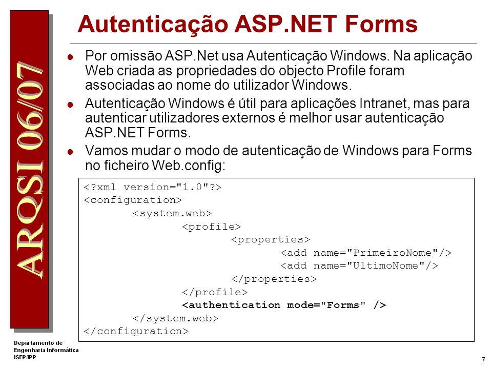 7 Autenticação ASP.NET Forms Por omissão ASP.Net usa Autenticação Windows.
