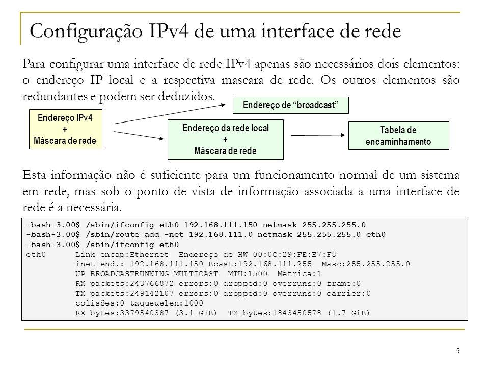 6 Comando ip O comando ip junta as funcionalidades de vários comandos relacionados com a administração de rede, de entre eles o comando ifconfig e o comando route.