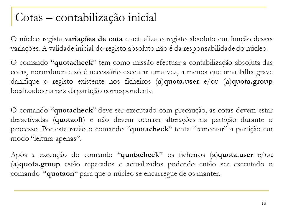18 Cotas – contabilização inicial O núcleo regista variações de cota e actualiza o registo absoluto em função dessas variações.