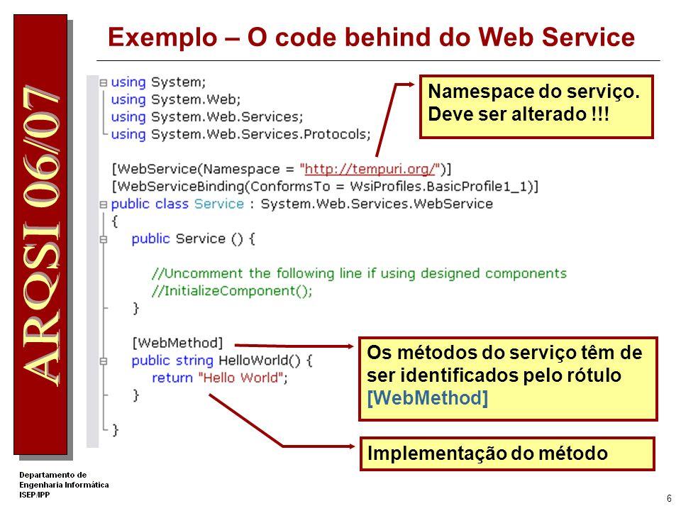 5 Exemplo – Os ficheiros do Projecto O ficheiro Web Service tem extensão.asmx O code behind do serviço