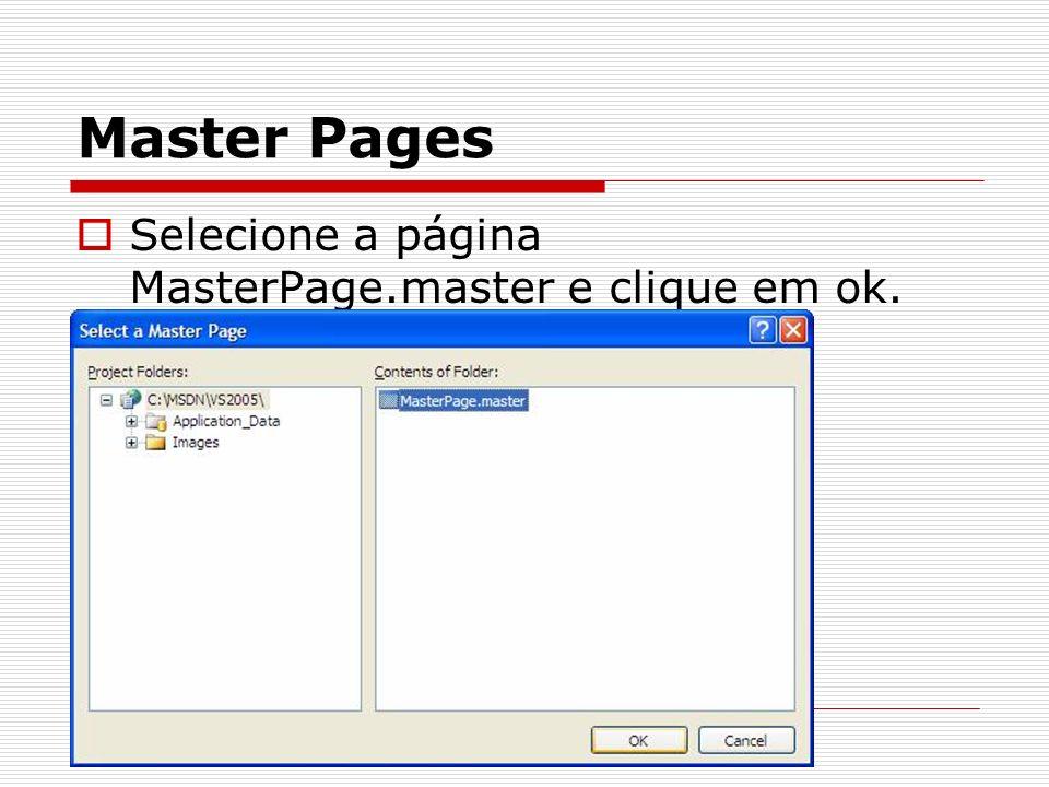 Selecione a página MasterPage.master e clique em ok.
