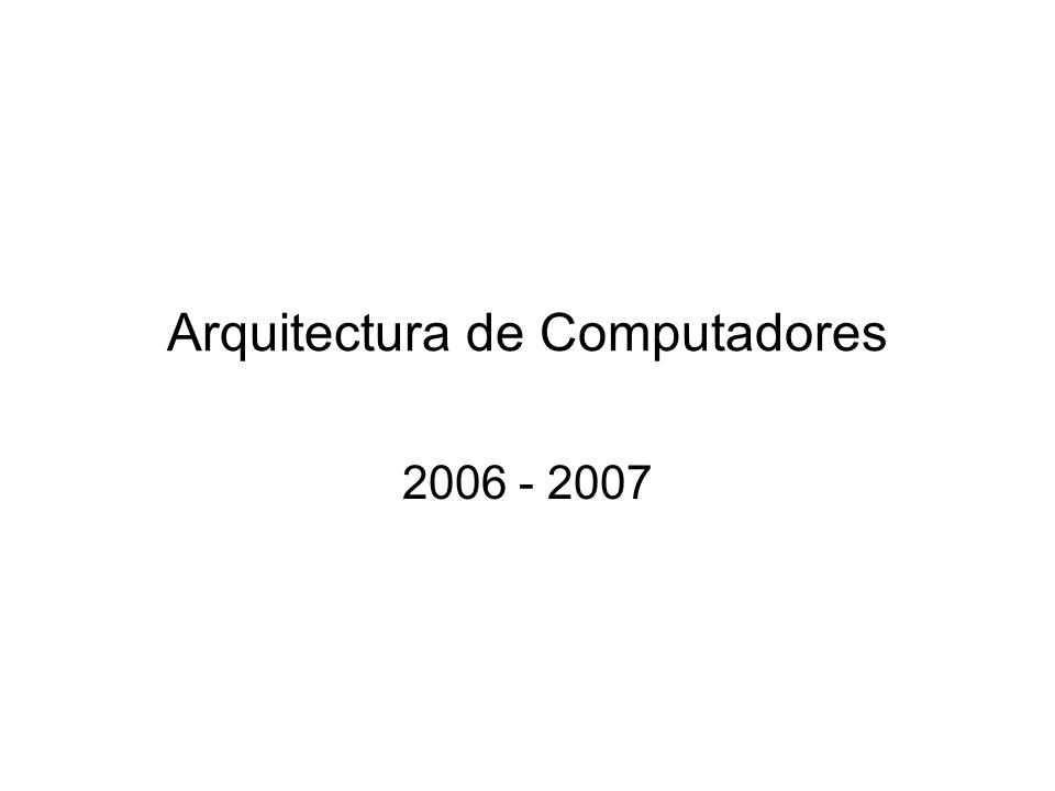 Arquitectura de Computadores 2006 - 2007