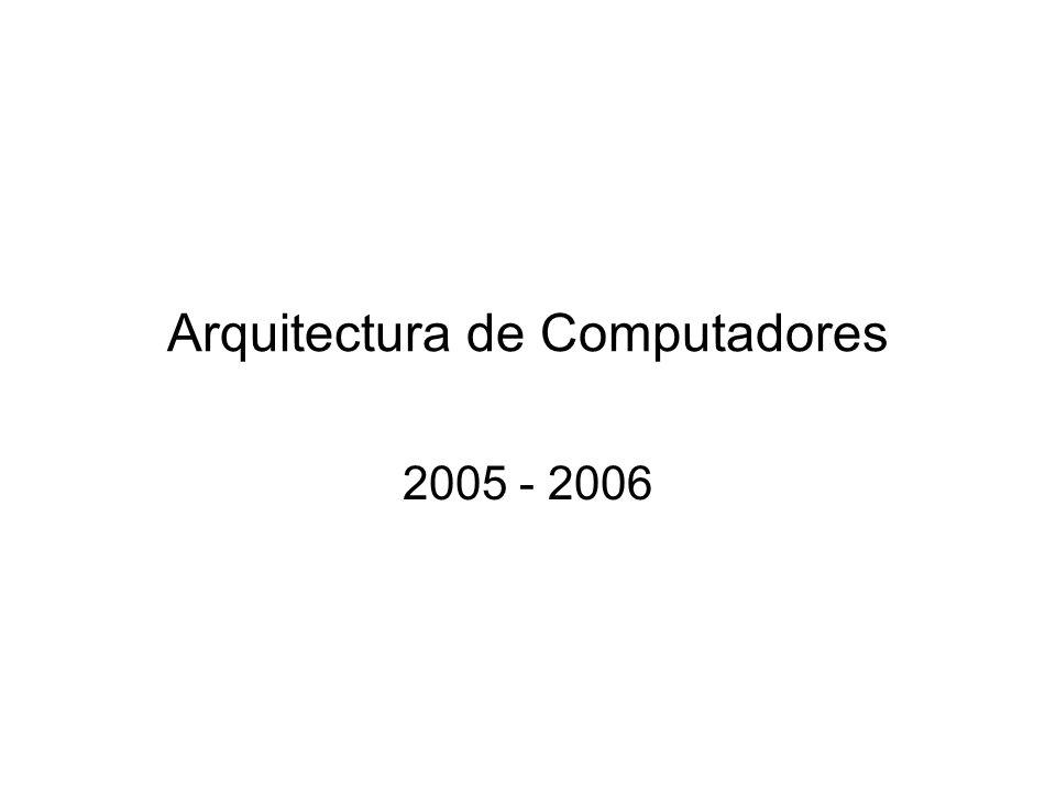 Arquitectura de Computadores 2005 - 2006