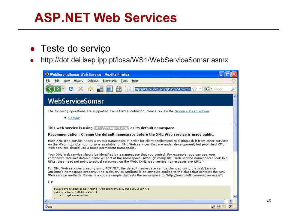 ASP.NET Web Services Código do serviço WebServiceSomar.cs [WebService(Namespace =