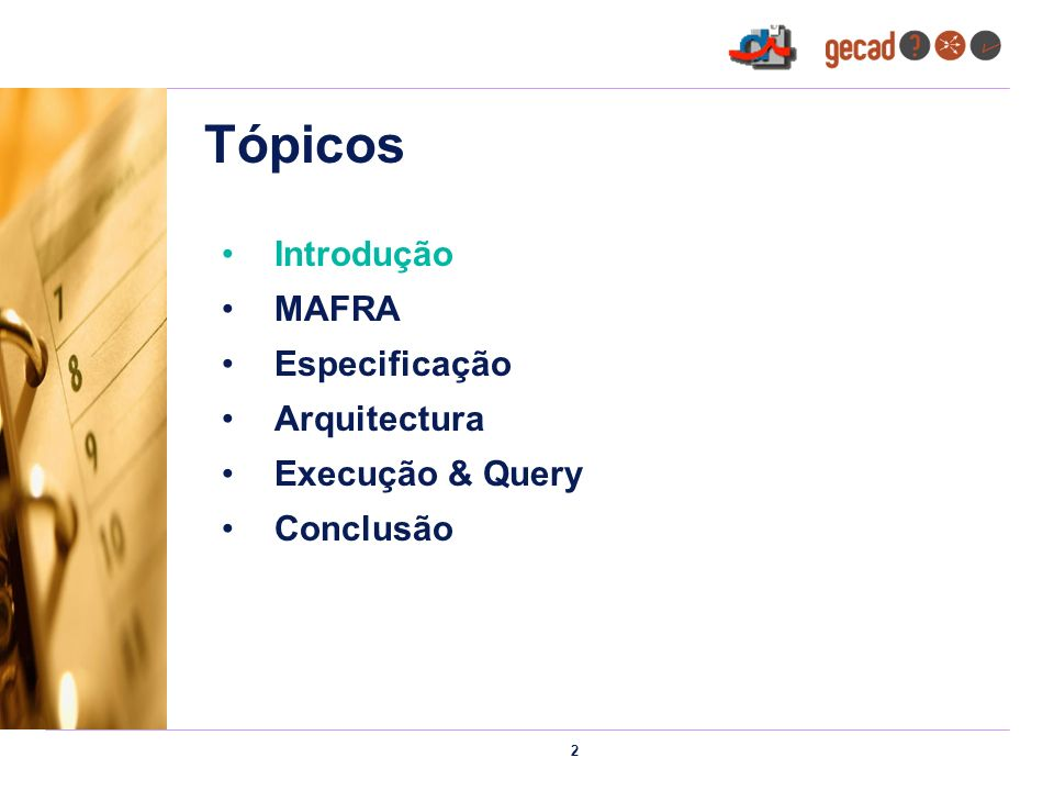 2 Tópicos Introdução MAFRA Especificação Arquitectura Execução & Query Conclusão