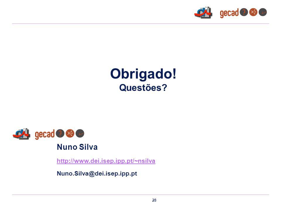 28 Obrigado! Questões? Nuno Silva http://www.dei.isep.ipp.pt/~nsilva Nuno.Silva@dei.isep.ipp.pt
