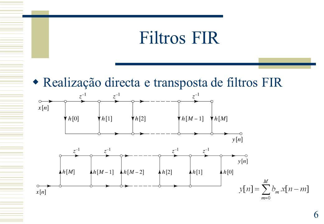 6 Filtros FIR Realização directa e transposta de filtros FIR