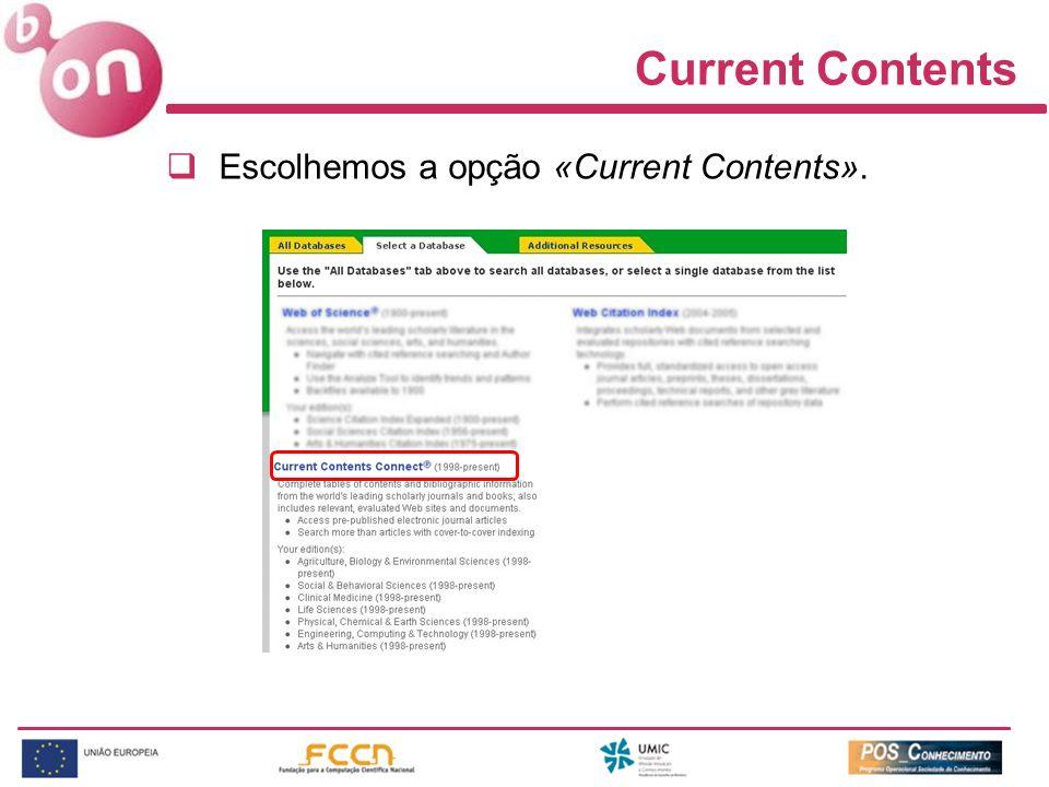 Current Contents Escolhemos a opção «Current Contents».