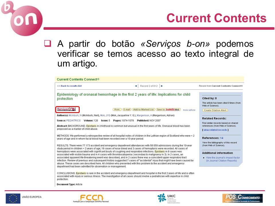 Current Contents A partir do botão «Serviços b-on» podemos verificar se temos acesso ao texto integral de um artigo.