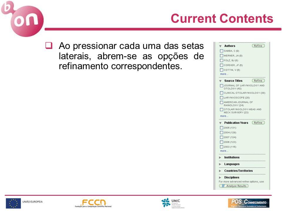 Current Contents Ao pressionar cada uma das setas laterais, abrem-se as opções de refinamento correspondentes.