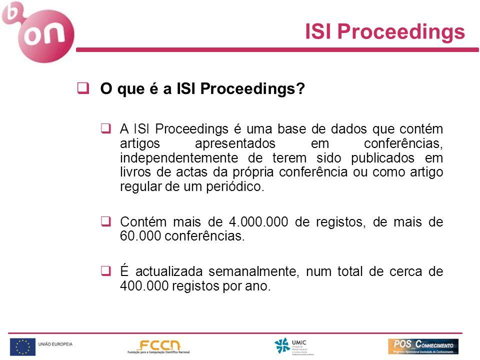 O que é a ISI Proceedings? A ISI Proceedings é uma base de dados que contém artigos apresentados em conferências, independentemente de terem sido publ