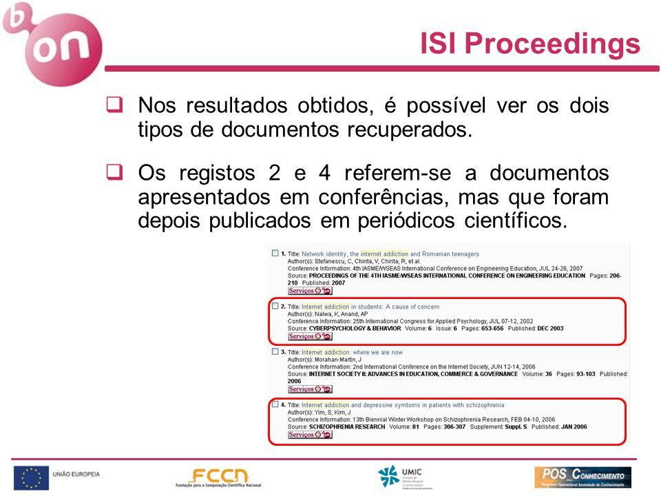 Nos resultados obtidos, é possível ver os dois tipos de documentos recuperados. Os registos 2 e 4 referem-se a documentos apresentados em conferências